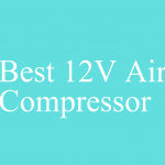 8 Best 12V Air Compressor and their Reviews