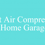3 Best Air Compressor For Home Garage and their Reviews